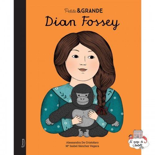 Petite & Grande 3 - Dian Fossey - KIM-9782368085998 - Editions Kimane - Documentaries - Le Nuage de Charlotte