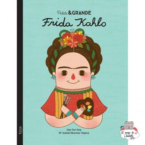 Petite & Grande 7 - Frida Kahlo - KIM-9782368086094 - Editions Kimane - Documentaries - Le Nuage de Charlotte