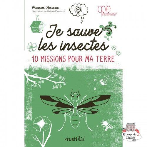 Je sauve les insectes - 10 missions pour ma Terre - RUK-0001 - Edition Rusti'Kid - Documentaries - Le Nuage de Charlotte