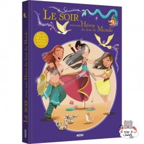 Le soir avec mes Héros du bout du Monde - AUZ-AU04016 -  - Books - Le Nuage de Charlotte