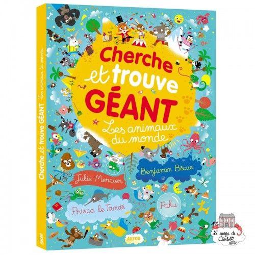 Cherche et trouve géant - Les animaux du monde - AUZ-AU04170 - Editions Auzou - Activity Books - Le Nuage de Charlotte
