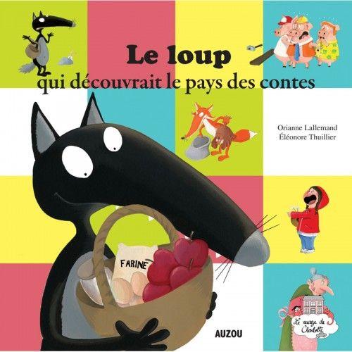 Le loup qui découvrait le pays des contes - AUZ- - Editions Auzou - Books - Le Nuage de Charlotte