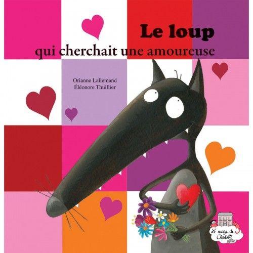 Le loup qui cherchait une amoureuse - AUZ-AU00513 - Editions Auzou - Books - Le Nuage de Charlotte