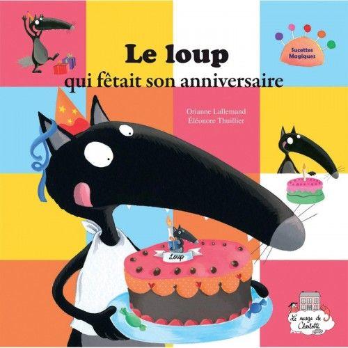 Le loup qui fêtait son anniversaire - AUZ-AU00520 - Editions Auzou - Books - Le Nuage de Charlotte