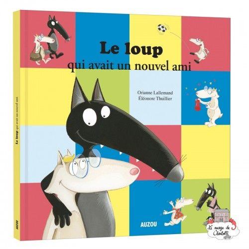 Le Loup qui avait un nouvel ami - AUZ-AU05289 - Editions Auzou - Books - Le Nuage de Charlotte