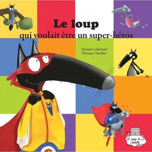 Le loup qui voulait être un super-héros - AUZ-AU00532 - Editions Auzou - Books - Le Nuage de Charlotte
