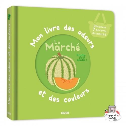 Mon livre des odeurs et des couleurs - Le marché - AUZ-9782733849811 - Editions Auzou - Preschool - Le Nuage de Charlotte