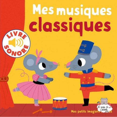 Mes petits imagiers sonores - Mes musiques classiques - GAL-9782070667642 - Gallimard Jeunesse - Preschool - Le Nuage de Char...