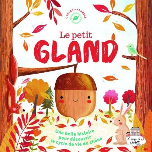 Le petit gland - 123-9782359903294 - Editions 123 Soleil - Documentaries - Le Nuage de Charlotte
