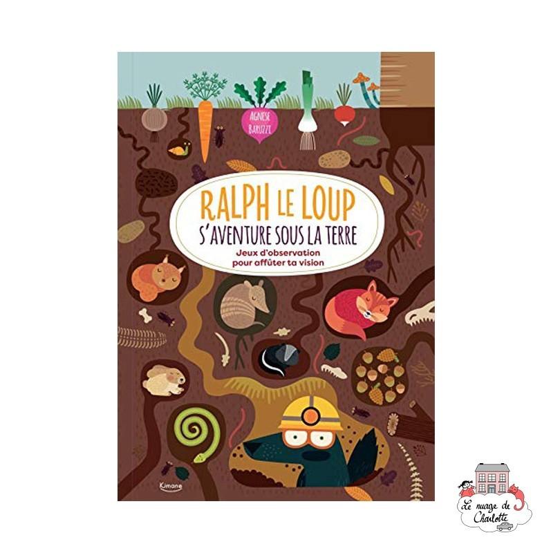 Ralph le loup s'aventure sous la terre - Jeux d'observation pour affûter ta vision - KIM-9782368088265 - Editions Kimane - Ac...