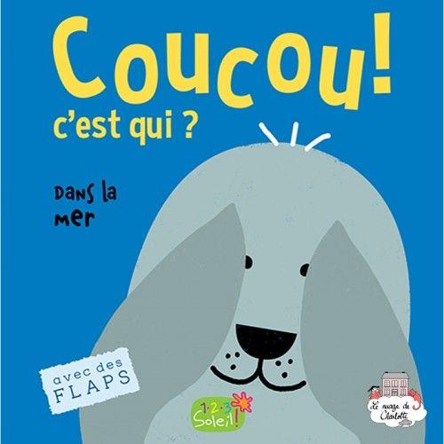 Coucou c'est qui ? In the sea - 123-9782359902198 - Editions 123 Soleil - Preschool - Le Nuage de Charlotte