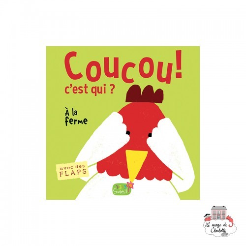 Coucou c'est qui ? At the farm - 123-9782359902174 - Editions 123 Soleil - Preschool - Le Nuage de Charlotte
