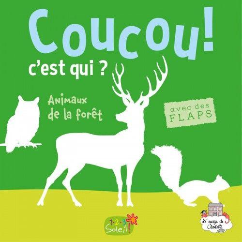 Coucou c'est qui ? Animals of the forest - 123-0001 - Editions 123 Soleil - Preschool - Le Nuage de Charlotte