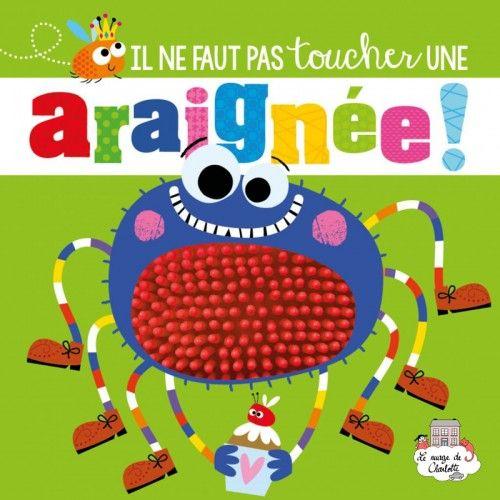 Il ne faut pas toucher une Araignée - 123-0032 - Editions 123 Soleil - Preschool - Le Nuage de Charlotte