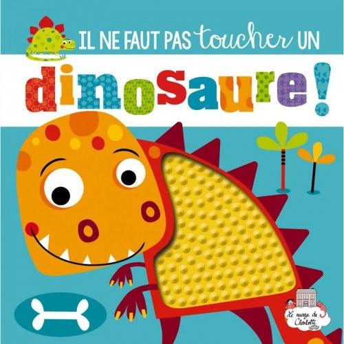 Il ne faut pas toucher un Dinosaure - 123-9782359902563 - Editions 123 Soleil - Preschool - Le Nuage de Charlotte