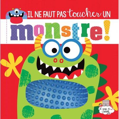 Il ne faut pas toucher un Monstre - 123-0034 - Editions 123 Soleil - Preschool - Le Nuage de Charlotte
