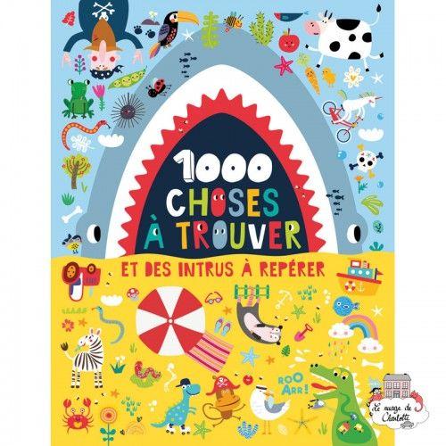 1000 Choses à trouver et des intrus à repérer - 123-0038 - Editions 123 Soleil - Books - Le Nuage de Charlotte
