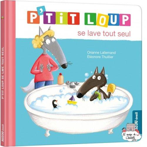 P'tit loup se lave tout seul - AUZ-9782733860830 -  - Preschool - Le Nuage de Charlotte