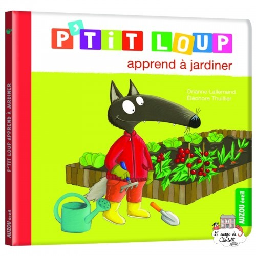 P'tit Loup apprend à jardiner - AUZ-0003 - - Preschool - Le Nuage de Charlotte