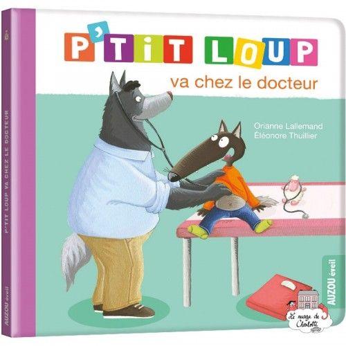P'tit Loup va chez le docteur - AUZ-0004 - - Preschool - Le Nuage de Charlotte