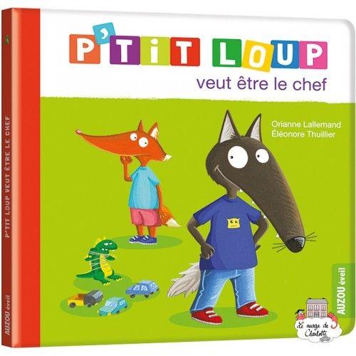 P'tit loup veut être le chef - AUZ-0006 - - Preschool - Le Nuage de Charlotte