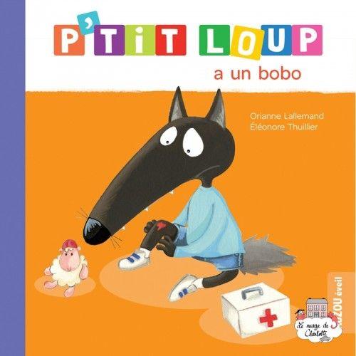 P'tit Loup a un bobo - AUZ-9782733841341 -  - Imagiers / Éveil - Le Nuage de Charlotte