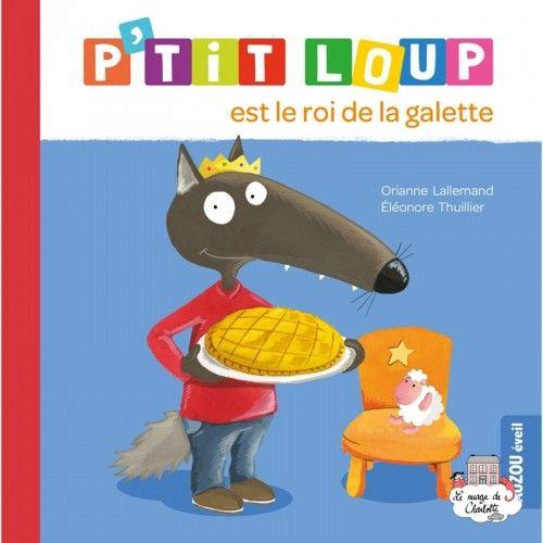 P'tit Loup est le roi de la galette - AUZ-0013 - - Preschool - Le Nuage de Charlotte