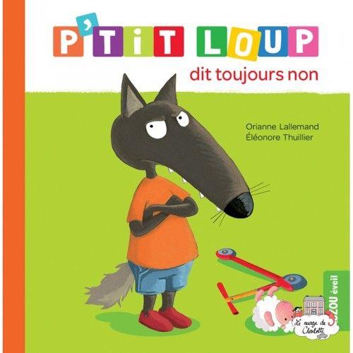 P'tit Loup dit toujours non - AUZ-0015 - - Preschool - Le Nuage de Charlotte