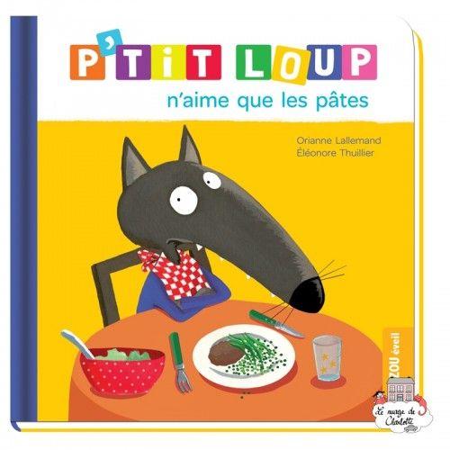 P'tit Loup n'aime que les pâtes - AUZ-0017 - - Preschool - Le Nuage de Charlotte