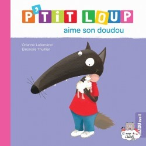 P'tit Loup aime son doudou - AUZ-0023 -  - Preschool - Le Nuage de Charlotte