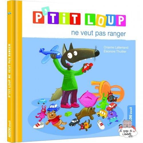 P'tit Loup ne veut pas ranger - AUZ-0008 - Editions Auzou - Preschool - Le Nuage de Charlotte